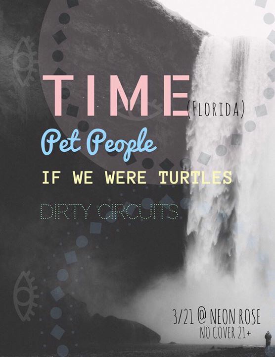 Time (Florida) / Pet People /If We Were Turtles/ Dirty Circuits